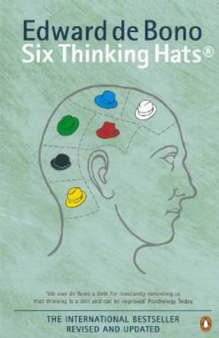 Six Thinking Hats Revised Edition by Edward de Bono