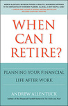 When Can I Retire?: Planning Your Financial Life After Work