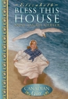 Bless this House by Anne Laurel Carter