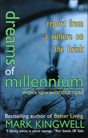 Dreams Of The Millennium by Mark Kingwell