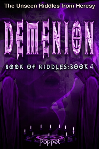 Demenion: The Unseen Riddles from Heresy Book 4