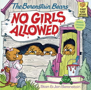 The Berenstain Bears No Girls Allowed (The Berenstain Bears)
