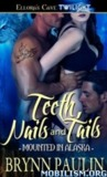 Teeth, Nails and Tails (Mounted in Alaska, #1)