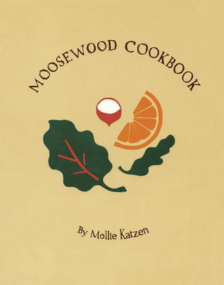 The Moosewood Cookbook: Recipes from Moosewood Restaurant, Ithaca, New York