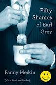 50 Shames of Earl Grey by Fanny Merkin