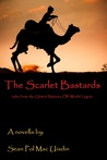 The Scarlet Bastards by Sean MacUisdin