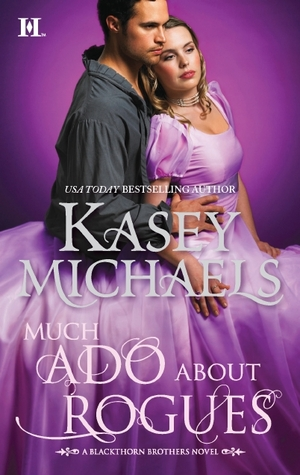 Much Ado About Rogues by Kasey Michaels