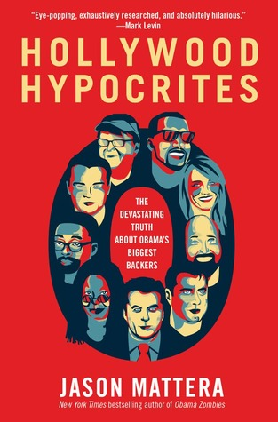 Hollywood Hypocrites by Jason Mattera