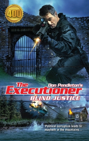 Blind Justice (Mack Bolan the Executioner, #400)