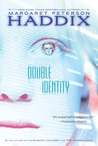 Double Identity by Margaret Peterson Haddix
