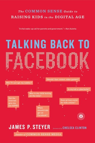 Talking Back to Facebook by James P. Steyer