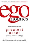 egonomics: What Makes Ego Our Greatest Asset (or Most Expensive Liability)