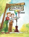 A Taste of Colored Water