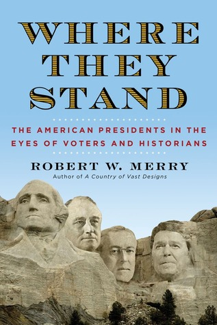 Where They Stand: The American Presidents in the Eyes of Voters and Historians