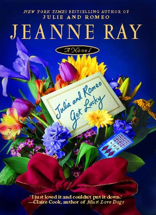 Julie and Romeo Get Lucky by Jeanne Ray