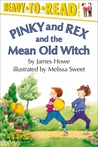 Pinky and Rex and the Mean Old Witch (Pinky and Rex, #4)