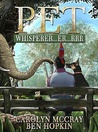 Pet Whisperer...er...rrr (Animals Talk Back, #1)