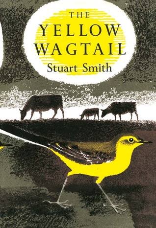 The Yellow Wagtail (New Naturalist Monograph M04)