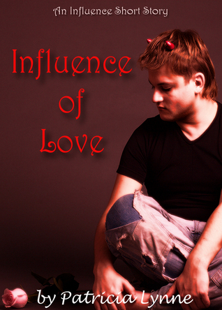 Influence of Love (Influence Shorts #1)