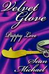 Puppy Love, A Velvet Glove Story by Sean Michael