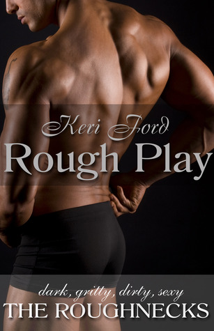 Rough Play by Keri Ford
