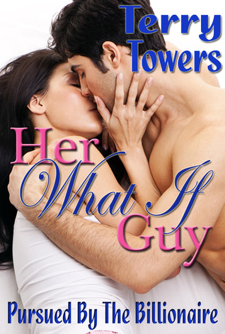 "Her ""what if"" guy (Pursued by the billionaire)"