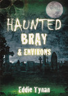 Haunted Bray & Environs