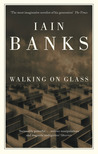 Walking on Glass by Iain Banks