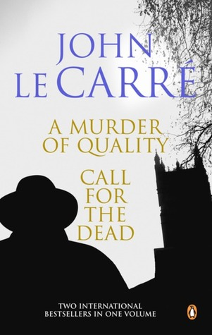 A Murder of Quality and Call for the Dead