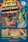 Scholastic Reader Level 3: Animal Superpowers