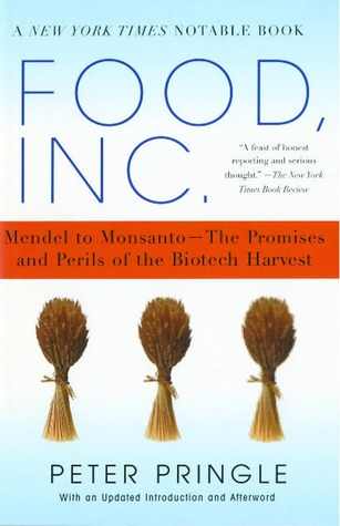 Food, Inc.: Mendel to Monsanto--The Promises and Perils of the Biotech Harvest