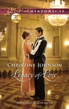 Legacy of Love by Christine  Johnson