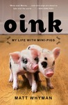 Oink: My Life with Mini-Pigs