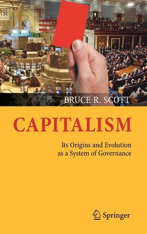 Capitalism: Its Origins And Evolution As A System Of Governance
