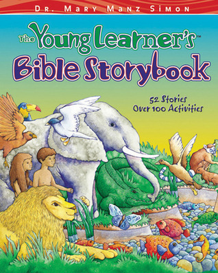 The Young Learner's Bible Storybook by Mary Manz Simon