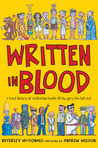 Written in Blood: A Brief History of Civilisation (With All the Gory Bits Left In)