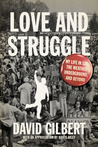 Love and Struggle: My Life in SDS, the Weather Underground, and Beyond