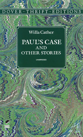 a literary analysis of the short story pauls case by willa cather Paul's case: a study in temperament is a short story by willa cather that was first published in 1905.