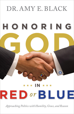 Honoring God in Red or Blue by Amy E. Black