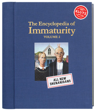 The Encyclopedia of Immaturity by Klutz