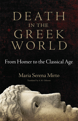 Death in the Greek World: From Homer to the Classical Age