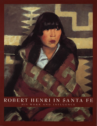 Robert Henri in Santa Fe: His Work and Influence