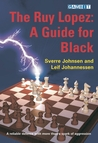 The Ruy Lopez: a Guide for Black: A Reliable Defense With More Than a Spark of Aggression