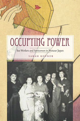 Occupying Power: Sex Workers and Servicemen in Postwar Japan