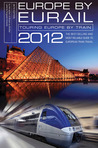 Europe by Eurail 2012: Touring Europe by Train