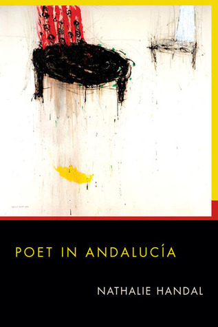 Poet in Andalucia by Nathalie Handal