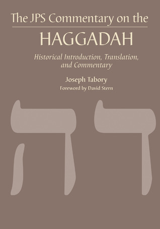 The JPS Commentary on the Haggadah: Historical Introduction, Translation, and Commentary