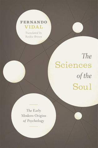 The Sciences of the Soul: The Early Modern Origins of Psychology