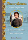 Behind the Masks: The Diary of Angeline Reddy, Bodie, California, 1880 (Dear America)