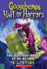 The Birthday Party of No Return! (Goosebumps: Hall of Horrors, #6)